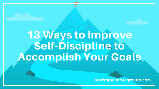 13 Ways to Improve Self-Discipline to Accomplish Your Goals