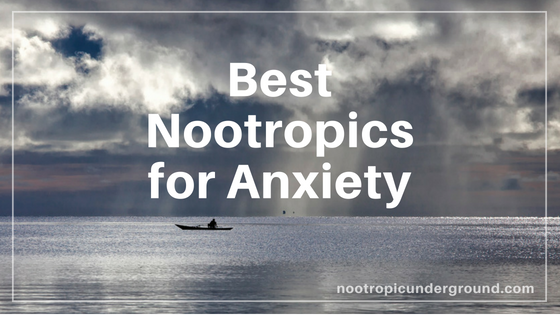 best nootropics for anxiety